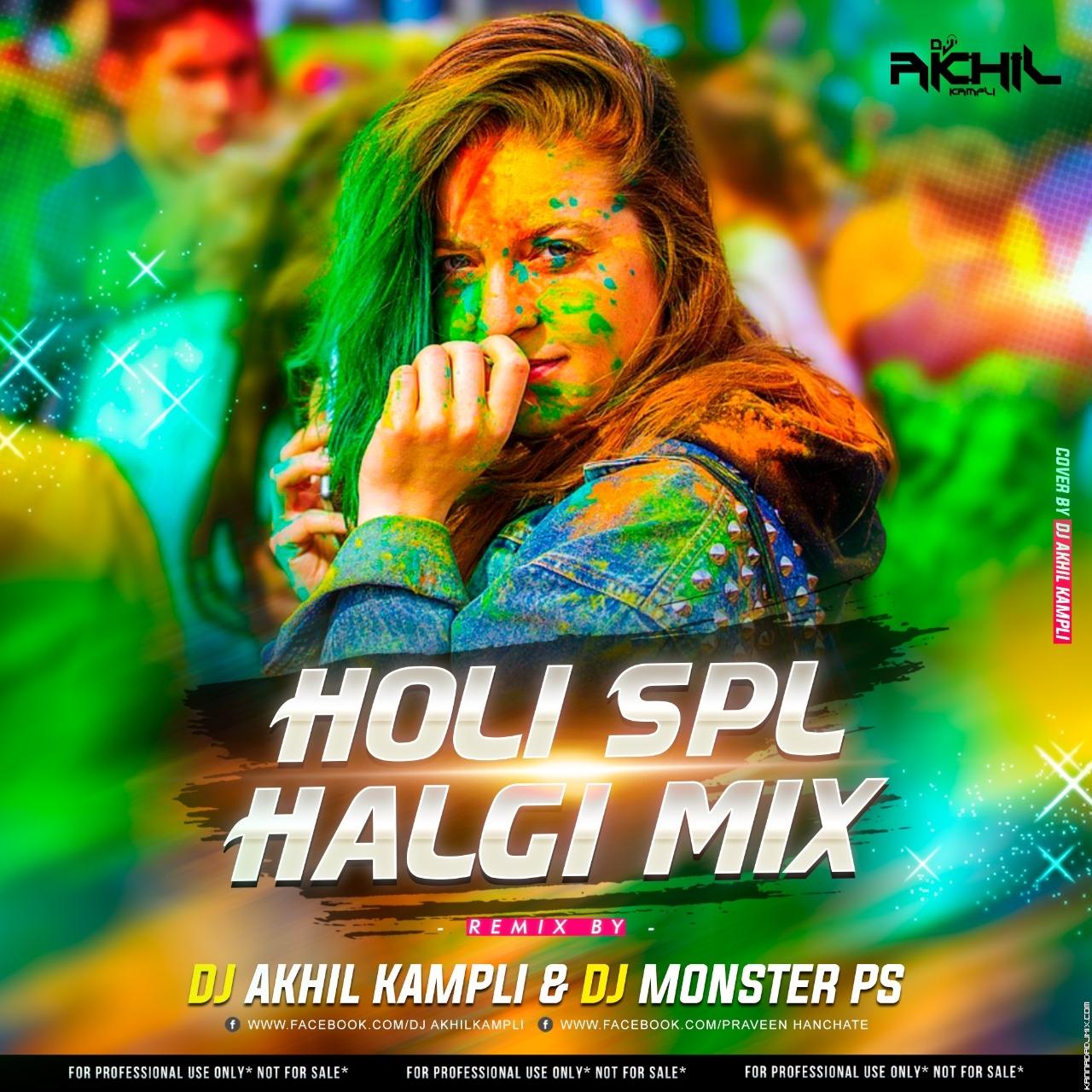 Holi Spl (Halgi Mix) Dj Akhil Kampli & Dj Monster PS.mp3