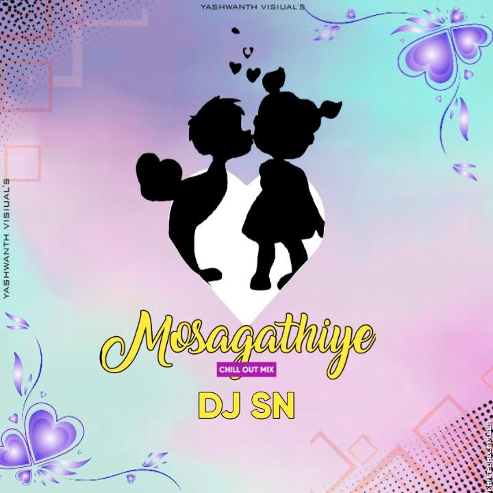 Mosagaatiye _ Remix _ Dj Sn BGM 2k21.mp3