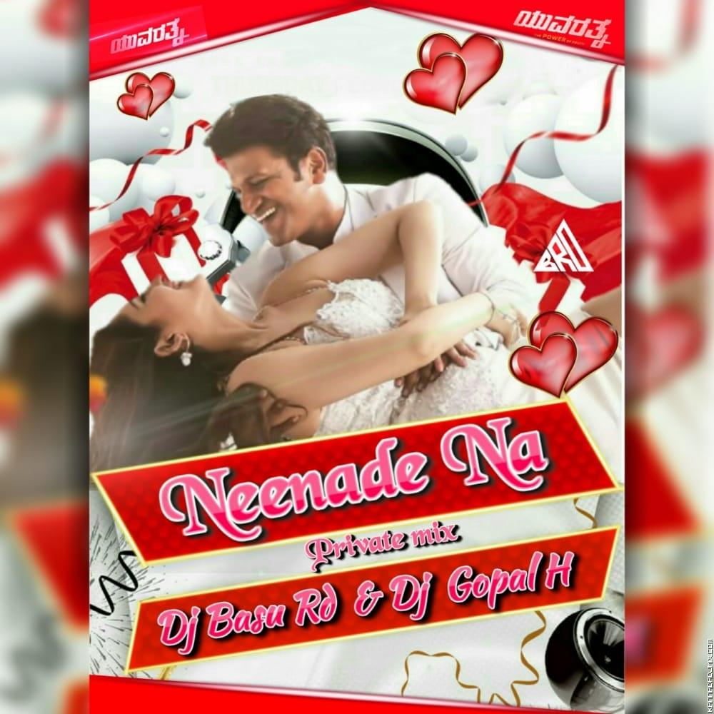 Neenaade Na Private Mix Dj Basu Rd & Dj Gopal H.mp3