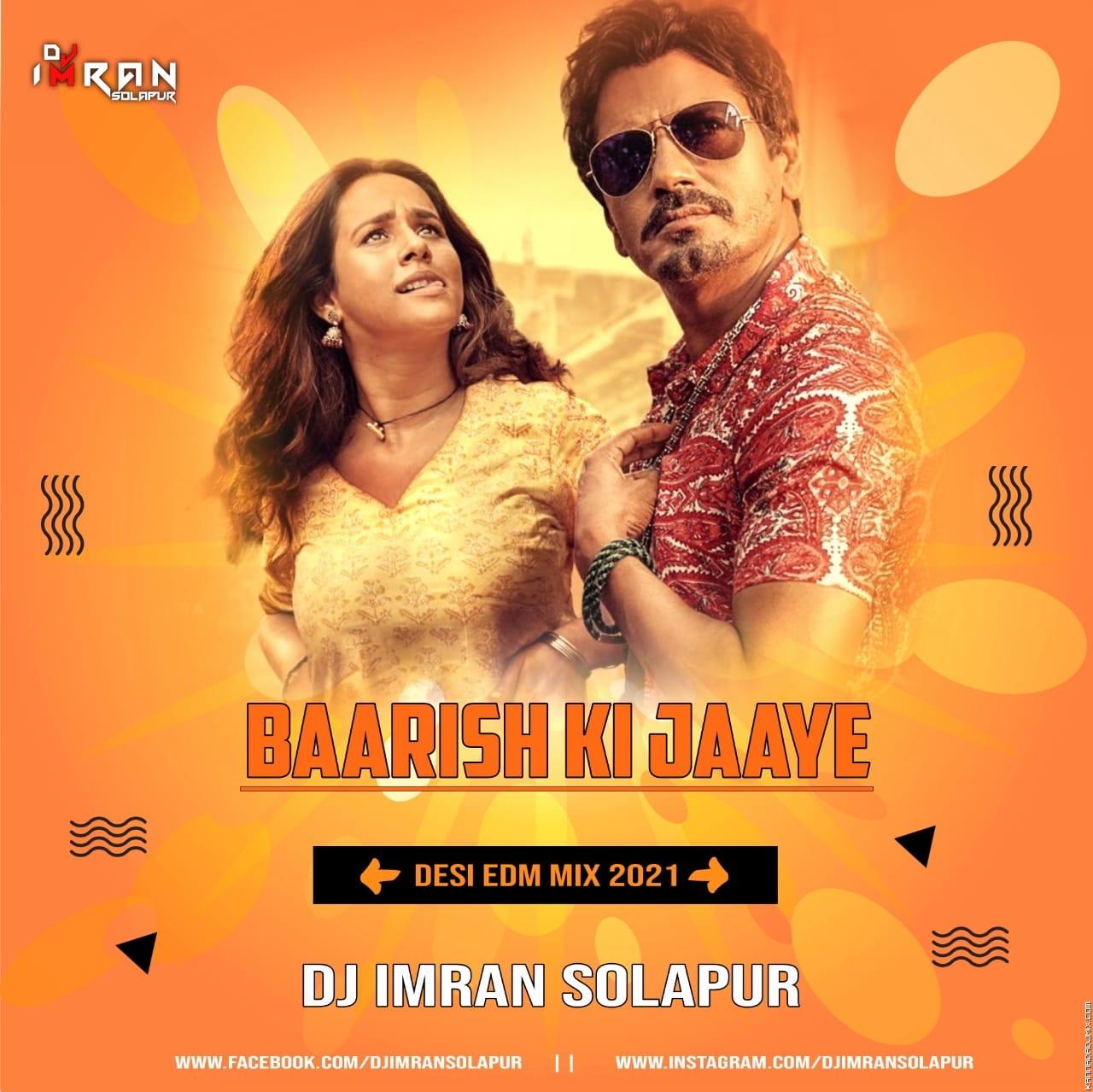 Baarish Ki Jaaye - Desi EDM Mix 2021 - DJ Imran Solapur.mp3