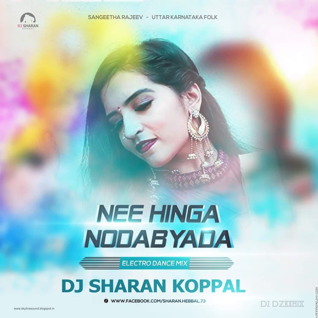 Nee Hinga Nodabeda  (Electro Dance Mix) Dj Sharan Koppal.mp3