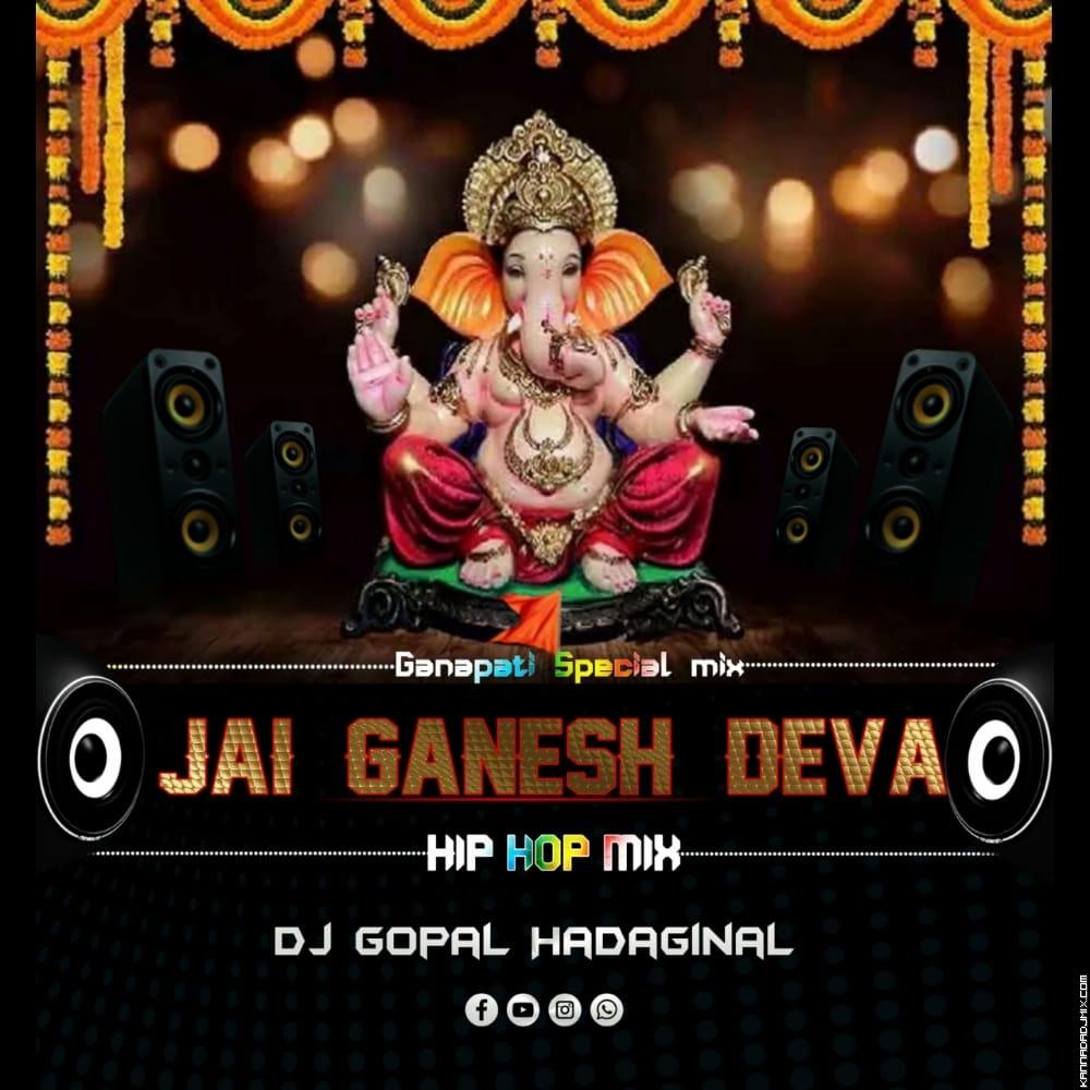 Jai+Ganesh+Deva+Hip+hop+GCS+mix+Dj+Gopal+Hadaginal.mp3