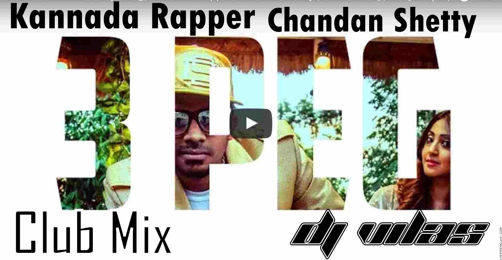 3 PEG - Kannada Rapper Chandan Shetty _(Club Mix)DJ VILAS.mp3