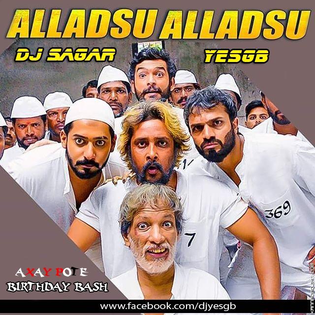 Alladsu Alladsu ( Chowka ) - DJ Sagar YesGB.mp3