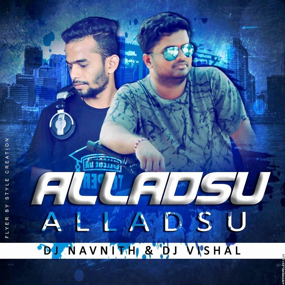 ALLADSU ALLADSU_REMIX_DJ NAVNITH & DJ VISHAL-1.mp3