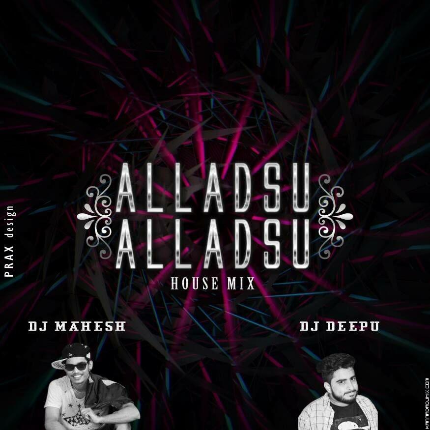 ALLADSU ALLADSU [-HOUSE MIX-]DJ MAHESH & DJ DEEPU .mp3