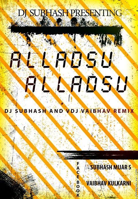 ALLADSU ALLADSU DJ SUBHASH N VDJ VAIBAHV REMIX.mp3