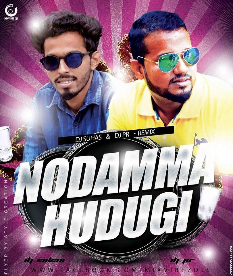NODAMMA HUDUGI_REMIX_DJ PR & DJ SUHAS.mp3