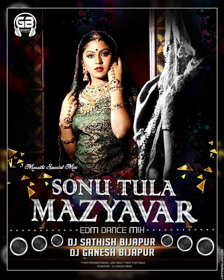 SONU TULA MAZYAVAR BHAROSA NAY KATH [  EDM  MIX ] DJ GANESH [BIJAPUR] AND DJ SATISH [BIJAPUR][.mp3