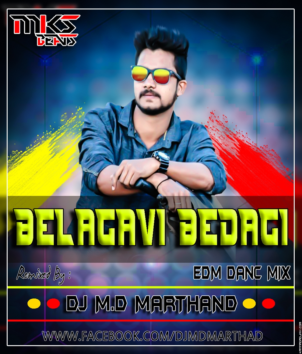 BELAGAVI BEDAGI EDM DANCE MIX[DJ MD BELAGAVI ft. MKs BEATs].mp3