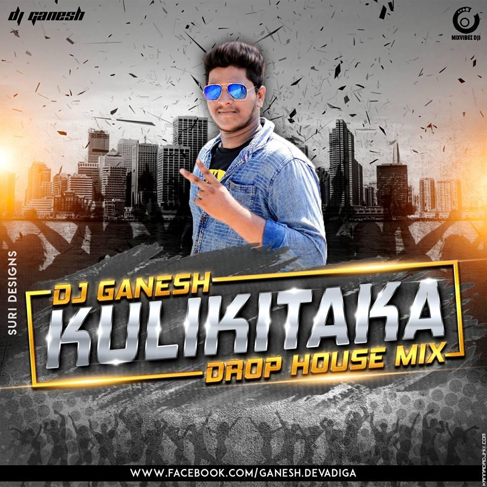KULIKITAKA DROP HOUSE MIX DJ GANESH.mp3