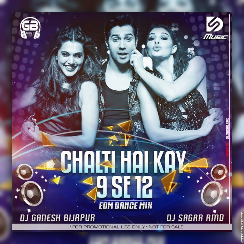 CHALTI HAI KYA 9 SE 12 EDM BASS  MIX DJ GANESH [BIJAPUR] AND DJ SAGAR RMD(1).mp3