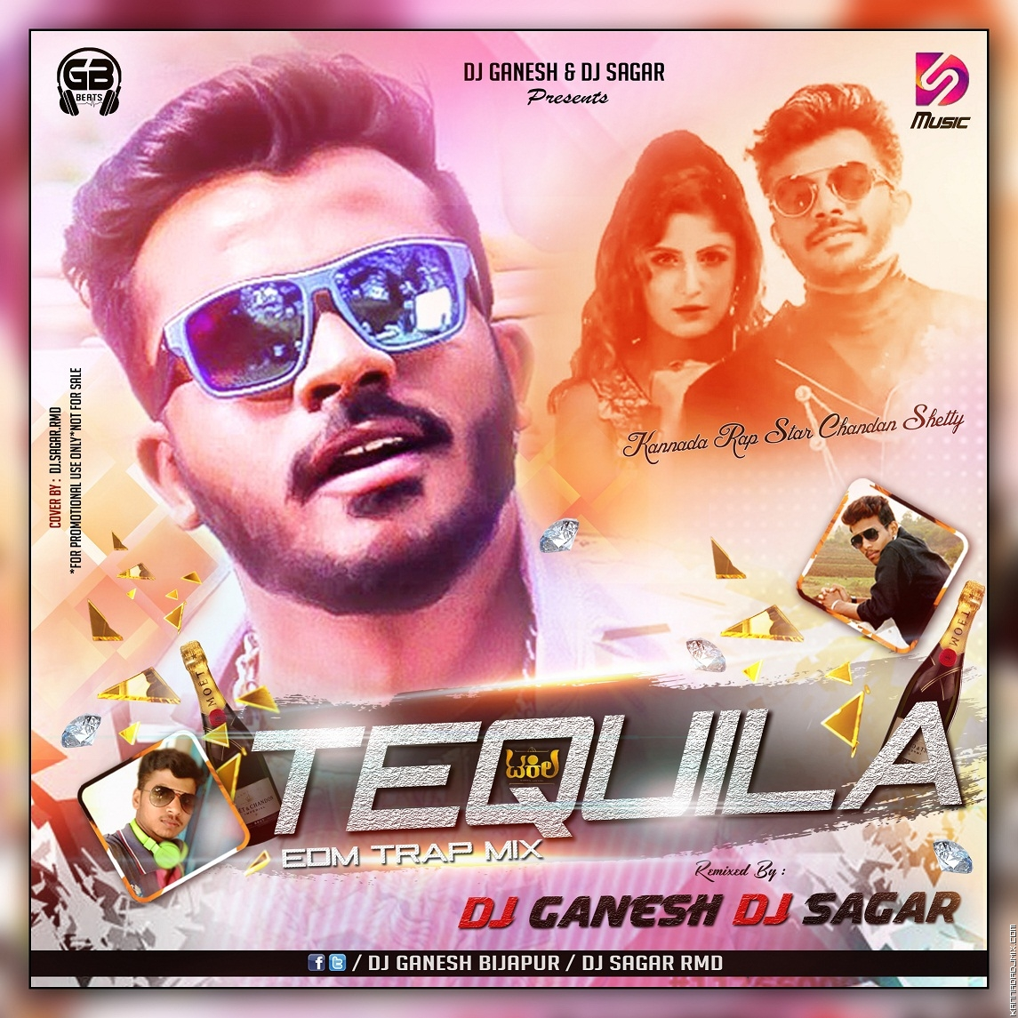 TEQUILA_- KANNADA_RAPPER_CHANDAN_SHETTY_ EDM TRAP MIX DJ GANESH [BIJAPUR] AND  DJ SAGAR RMD.mp3